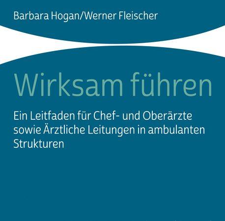Barbara Hogan / Werner Fleischer Wirksam führen